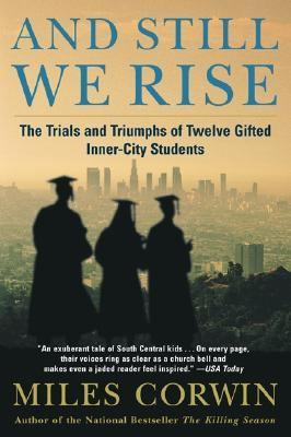 And Still We Rise The Trials and Triumphs of Twelve Gifted Inner-City Students