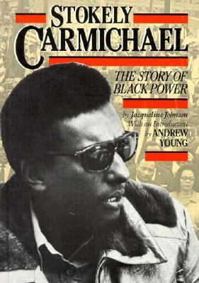 Stokely Carmichael: The Story of Black Power