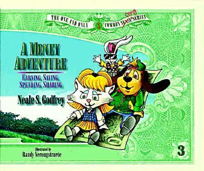 Money Adventure: Earning, Spending, Saving, Sharing, Vol. 3 - Neale S. Godfrey - Hardcover