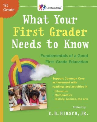 What Your First Grader Needs to Know Fundamentals of a Good First Grade Education