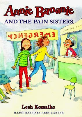 Annie Bananie and the Pain Sisters - Leah Komaiko - Hardcover