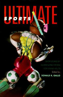 Ultimate Sports: Short Stories by Outstanding Writers for Young Adults