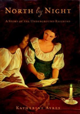 North by Night: A Story of the Underground Railroad - Katherine Ayres - Hardcover