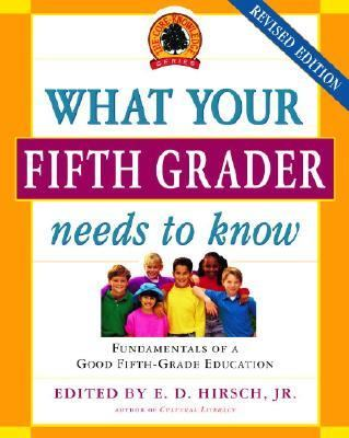 What Your Fifth Grader Needs to Know Fundamentals of a Good Fifth-Grade Education