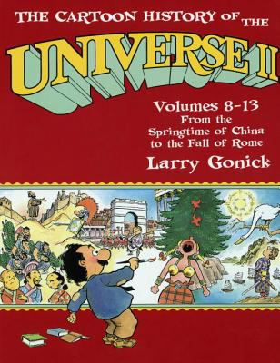 Cartoon History of the Universe II From the Springtime of China to the Fall of Rome/Volumes 8-13