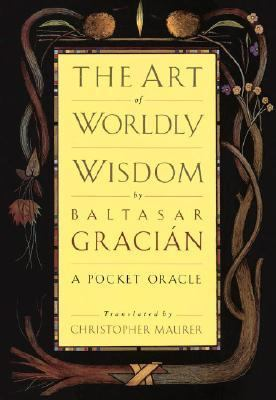 Art of Worldly Wisdom A Pocket Oracle