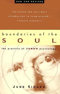 Boundaries of the Soul The Practice of Jung's Psychology