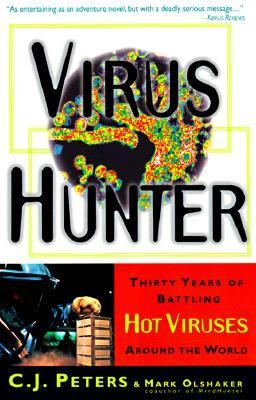 Virus Hunter Thirty Years of Battling Hot Viruses Around the World