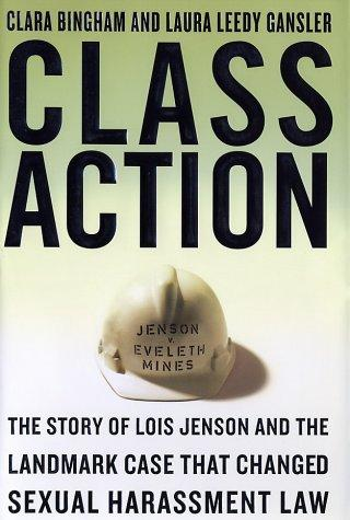 Class Action: The Story of Lois Jenson and the Landmark Case that Changed Sexual Harassment Law