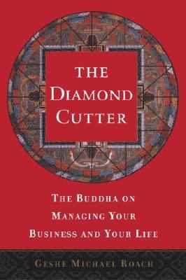 Diamond Cutter The Buddha on Managing Your Business and Your Life