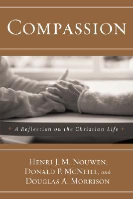Compassion A Reflection on the Christian Life