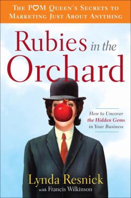 Rubies in the Orchard: How to Uncover the Hidden Gems in Your Business - Wilkinson, Francis, Resnick, Lynda pdf epub