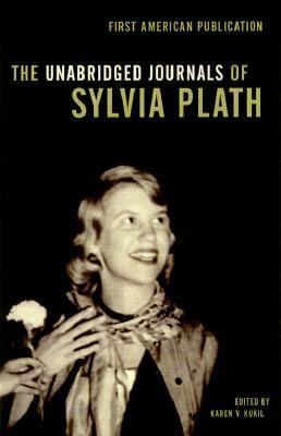 Unabridged Journals of Sylvia Plath 1950-1962 Transcripts from the Original Manuscripts at Smith College