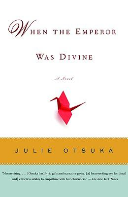 When the Emperor Was Divine A Novel