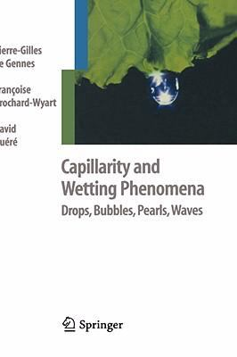 Capillarity and Wetting Phenomena Drops, Bubbles, Pearls, Waves