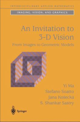 Invitation to 3-D Vision From Images to Geometric Models