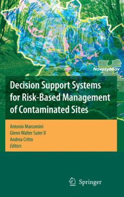Decision Support Systems for Risk-Based Management of Contaminated Sites, Vol. 763