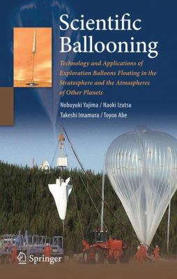 Scientific Ballooning: Technology and Applications of Exploration Balloons Floating in the Stratosphere and the Atmospheres of Other Planets