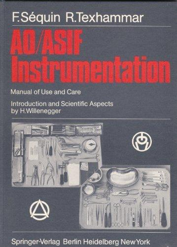 Ao/Asif Instrumentation Manual of Use and Care: Introduction and Scientific Aspects