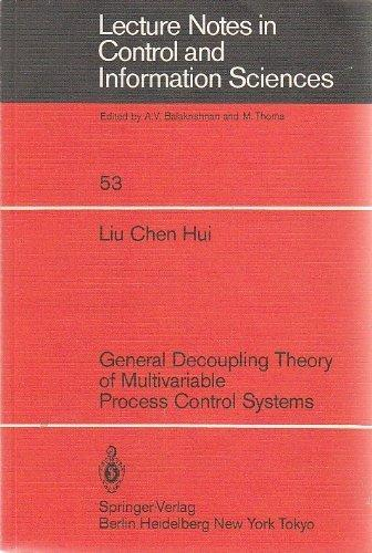 General Decoupling Theory of Multivariable Process Control Systems (Lecture Notes in Control and Iinformation Sciences)