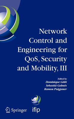 Network Control And Engineering For Qos, Security And Mobility, III IFIP TC6/ WG6.2 6.6, 6.7 and 6.8 Third International Conference on Network Control and Engineering for QoS, Security and Mobility, NetCon 2004 on Nove
