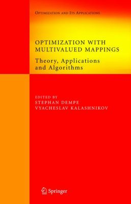 Optimization With Multivalued Mappings Theory, Applications And Algorithms