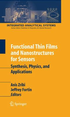 Functional Thin Films And Nanostructures for Sensors Synthesis, Physics And Applications