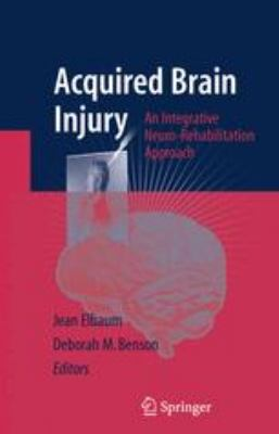 Acquired Brain Injury An Integrative Neuro-rehabilitation Approach
