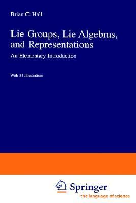 Lie Groups, Lie Algebras, and Representations An Elementary Introduction
