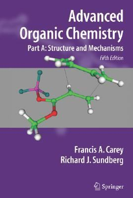 Advanced Organic Chemistry Part A Structure and Mechanisms