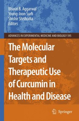 Molecular Targets and Therapeutic Uses of Curcumin in Health and Disease