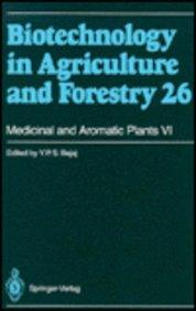 Medicinal and Aromatic Plants VI (Biotechnology in Agriculture and Forestry)