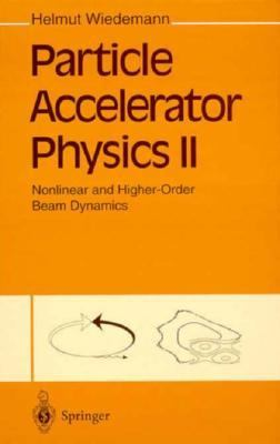 Particle Accelerator Physics Nonlinear and Higher-Order Beam Dynamics