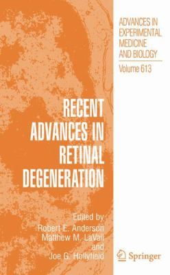 Recent Advances in Retinal Degeneration, Vol. 613