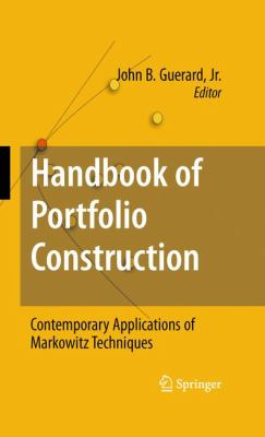 Handbook of Portfolio Construction: Contemporary Applications of Markowitz Techniques