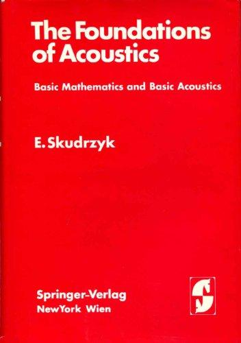Foundations of Acoustics, Basic Mathematics & Basic Acoustics