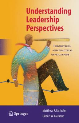 Understanding Leadership Perspectives: Theoretical and Practical Approaches - Fairholm, Matthew R., Fairholm, Gilbert W. pdf epub