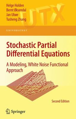 Stochastic Partial Differential Equations: A Modeling, White Noise Functional Approach (Universitext)