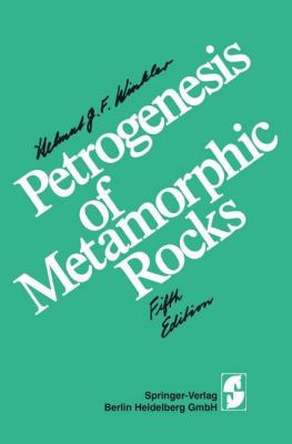 Petrogenesis of Metamorphic Rocks: Springer Study Edition - Helmut G. F. Winkler - Hardcover - 5th ed