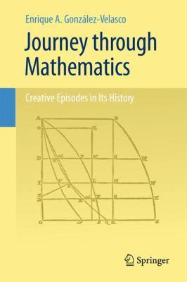 Journey through Mathematics: Creative Episodes in Its History