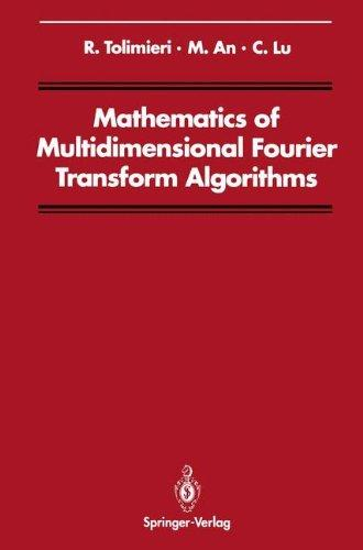 Mathematics of Multidimensional Fourier Transform Algorithms (Signal Processing and Digital Filtering)