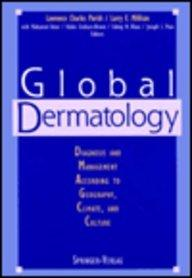 Global Dermatology: Diagnosis and Management According to Geography, Climate, and Culture
