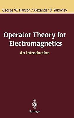 Operator Theory for Electromagnetics An Introduction