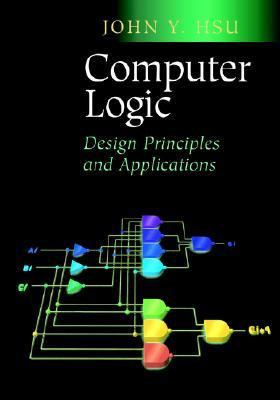 Computer Logic Design Principles and Applications
