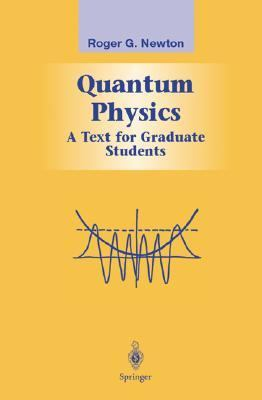 Quantum Physics A Text for Graduate Students