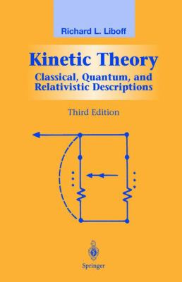 Kinetic Theory Classical, Quantum, and Relativistic Descriptions