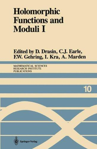 Holomorphic Functions and Moduli I: Proceedings of a Workshop held March 13-19, 1986 (Mathematical Sciences Research Institute Publications)
