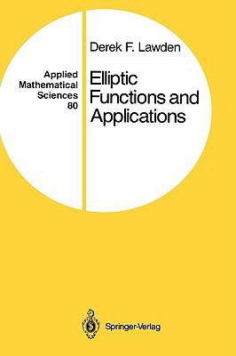Elliptic Functions and Applications - Derek F. Lawden - Hardcover