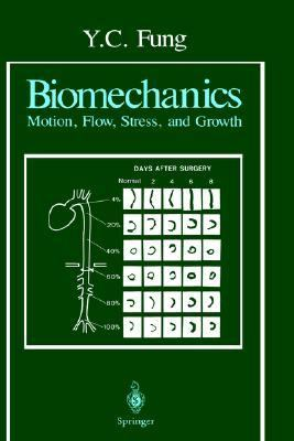 Biomechanics Motion, Flow, Stress, and Growth