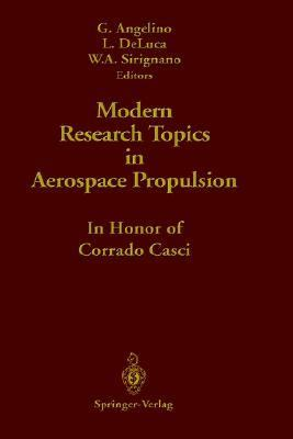 Modern Research Topics in Aerospace Propulsion In Honor of Corrado Casci